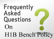 Frequently Asked Questions - H1B Bench Policy