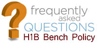 FAQs about H1B bench policy