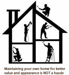 Maintaining your own home is NOT a hassle