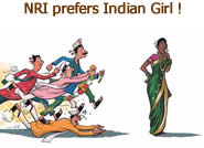 Why Non Resident Indian ( NRI )  Boys prefers to marry Indian Girl.. Think ?